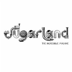 Sugarland Album: The Incredible Machine