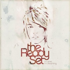 The Ready Set Album: I'm Alive, I'm Dreaming